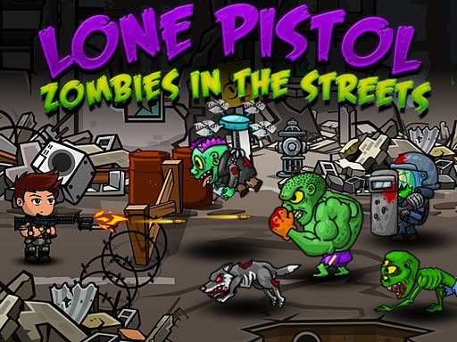 Lone Pistol: Zombies in the Streets
